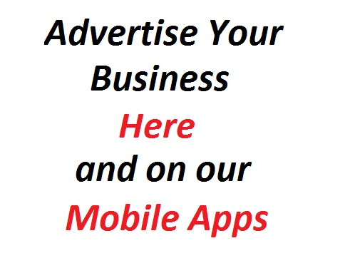 Advertise Your Business Here and on our Mobile Apps